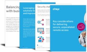 Key considerations for delivering secure, unparalleled remote access