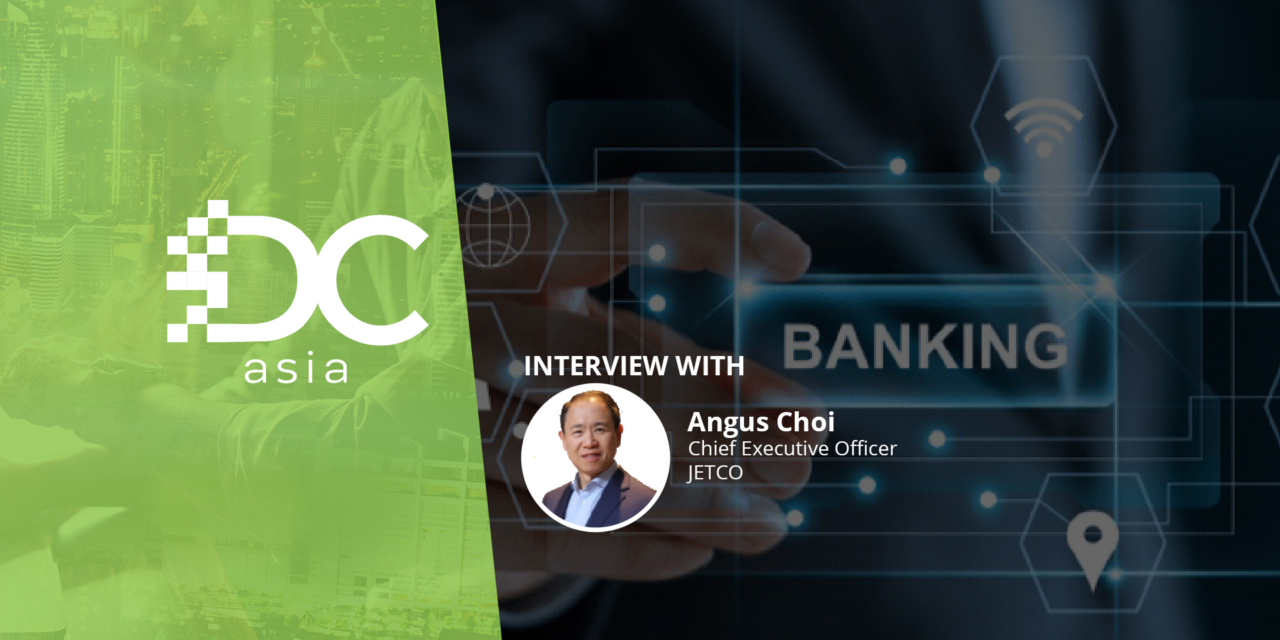 JETCO's open banking initiatives set to transform HK FSI sector